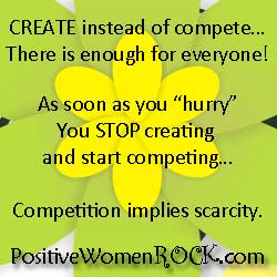 create instead of compete | Positive Women Blog