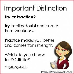 Try vs Practice | Positive Women Rock | Kelly Rudolph