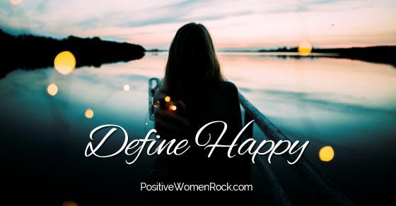 define happiness, Positive Women Rock