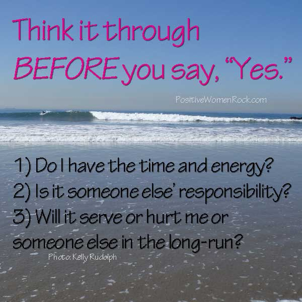 Think it through before saying Yes