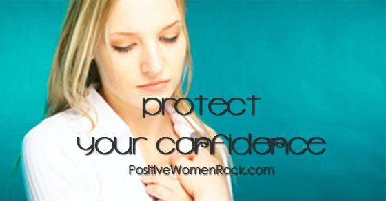 Protect Your Confidence