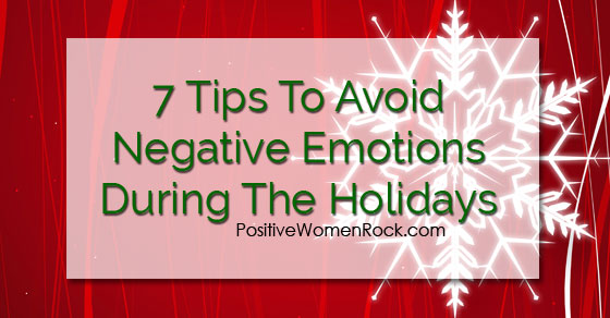 Avoid Negative Emotions During Holidays
