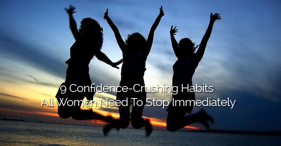 women confidence-crushing habits