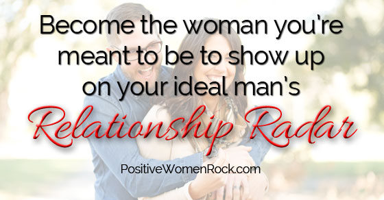 Love Relationship Radar - Positive Women Rock