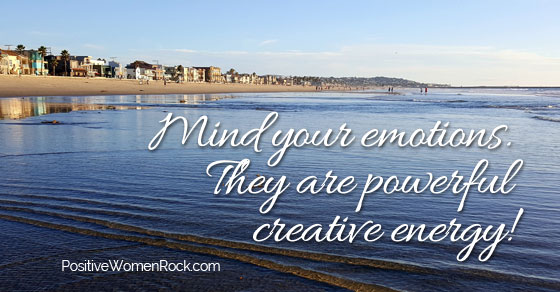 Emotions, your creative energy, Kelly Rudolph, Positive Women Rock