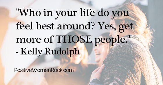 Pick friends you feel good around, Kelly Rudolph