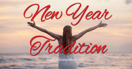 Empowering New Year Tradition, Positive Women Rock