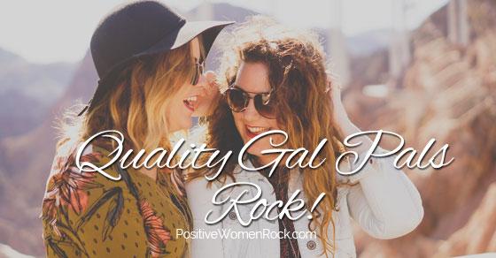 Quality Girlfriends, Positive Women Rock