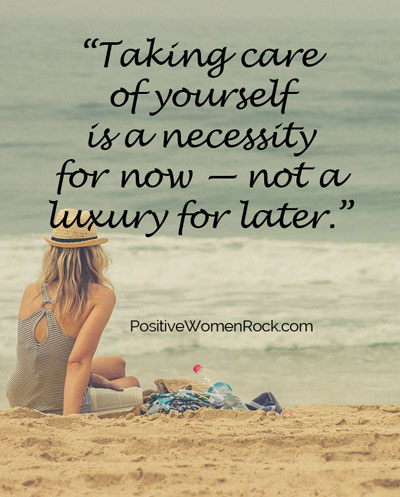 Taking care of yourself is a necessity
